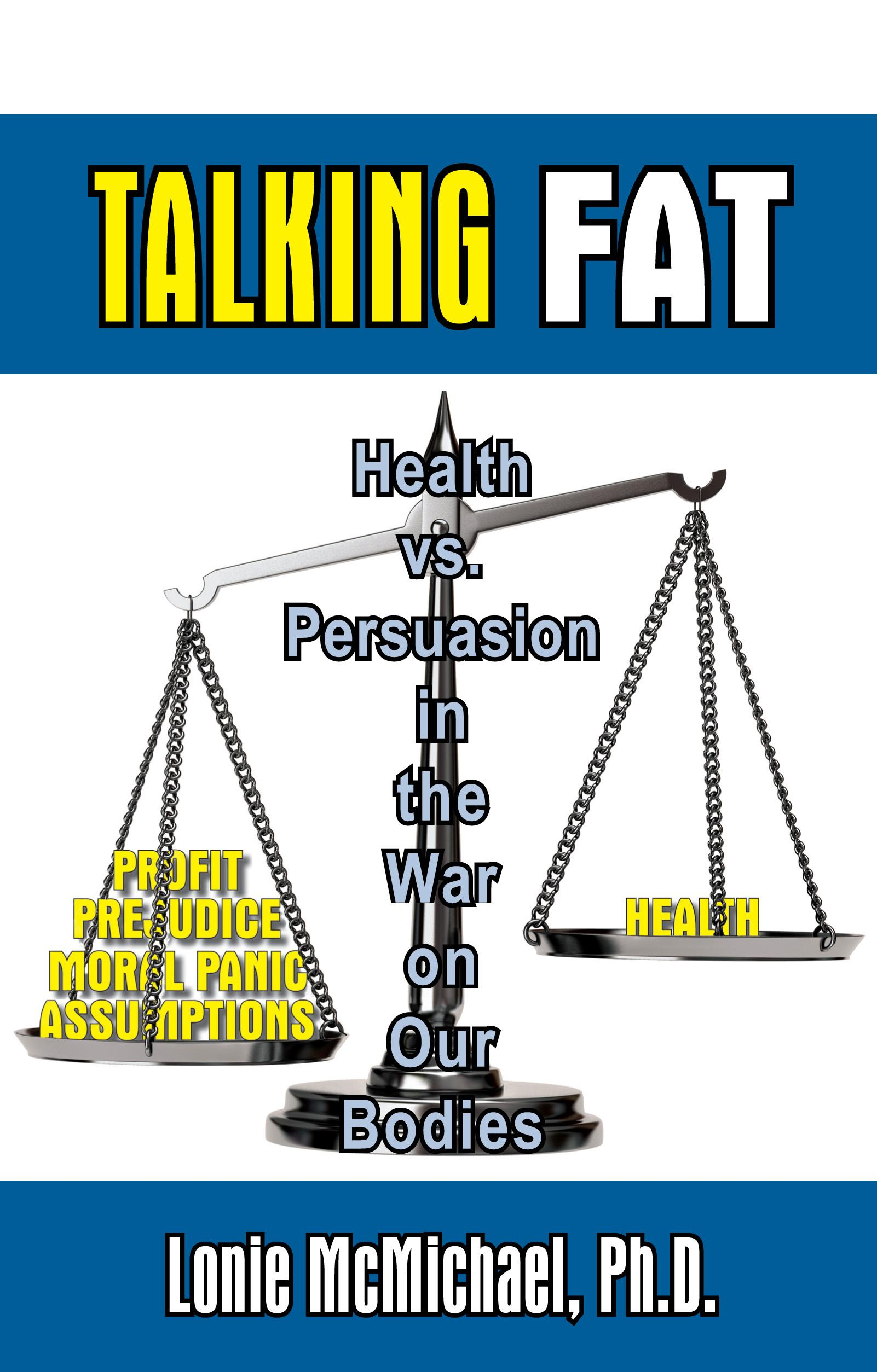 Talking Fat: Health vs. Persuasion in the War on Our Bodies EB9781597190640