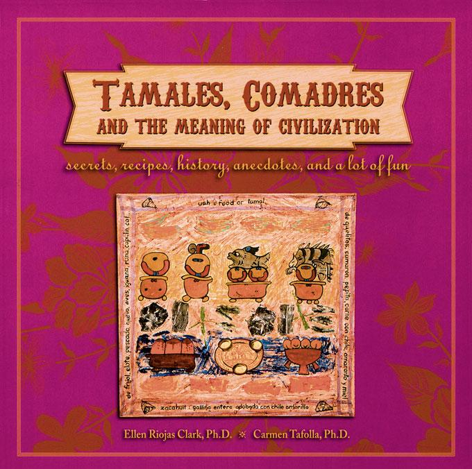 Tamales, Comadres, and the Meaning of Civilization EB9781609401344