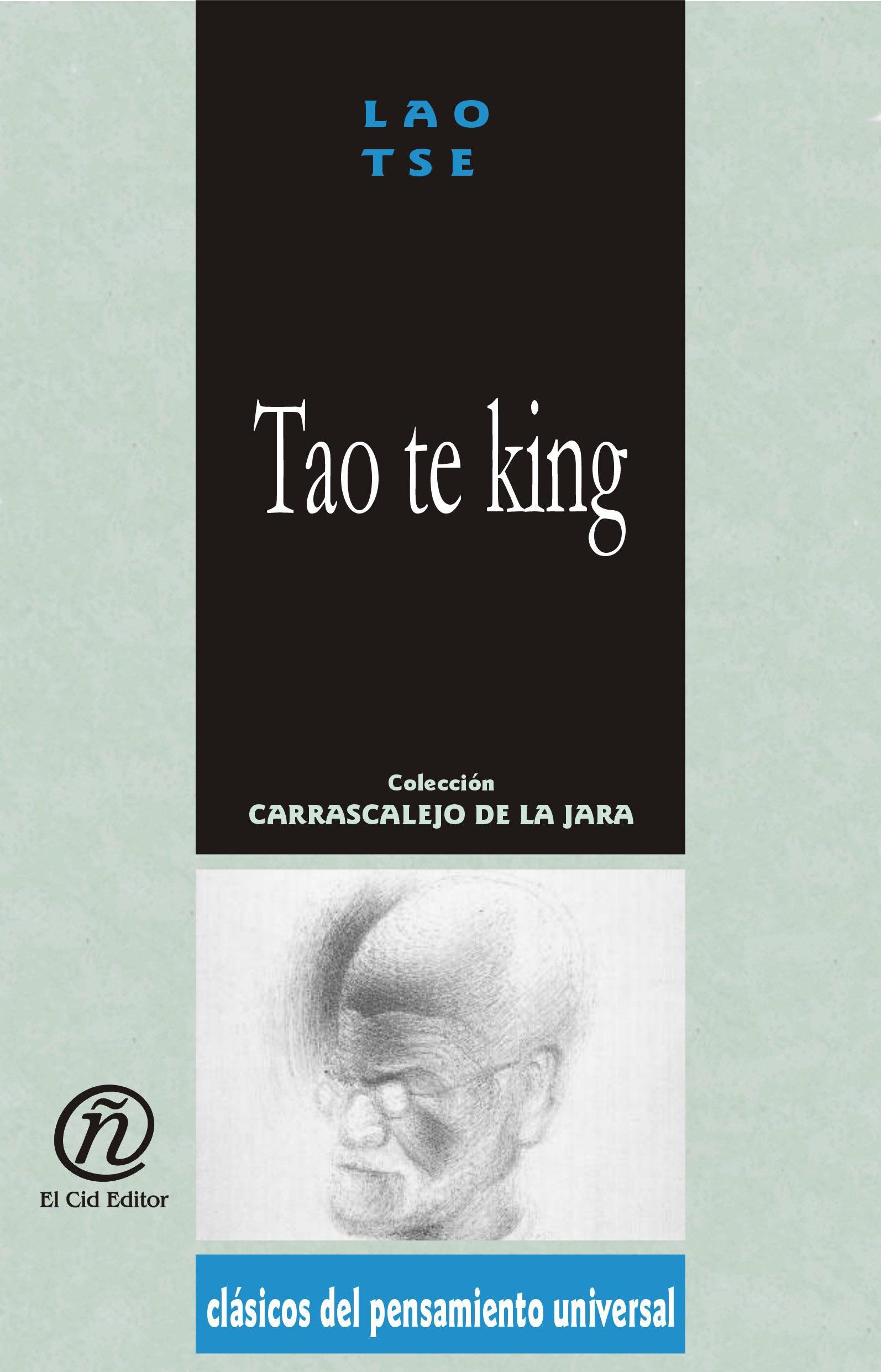 Tao te king: Colecci?n de Cl?sicos del Pensamiento Universal