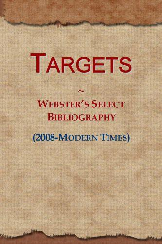 Targets: Webster's Select Bibliography (2008-Modern Times) EB9781114738966