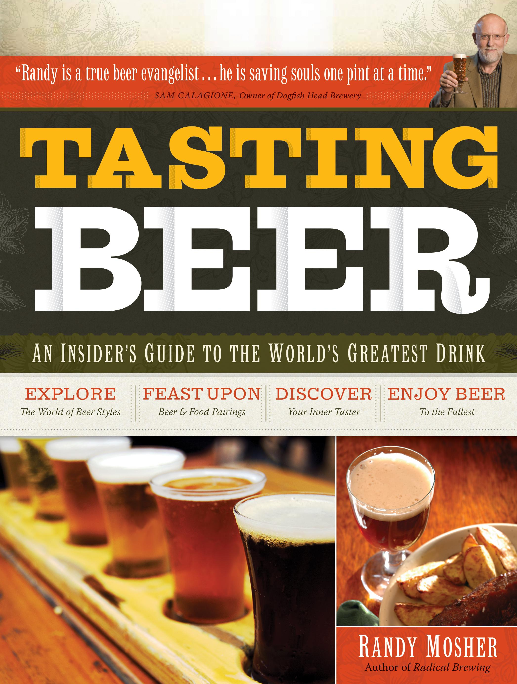 Tasting Beer: An Insider's Guide to the World's Greatest Drink EB9781603420082