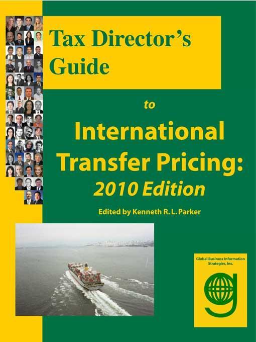 Tax Director's Guide to International Transfer Pricing: 2010 Edition EB9781602310056