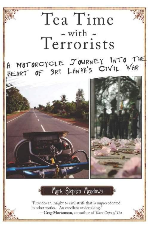 Tea Time with Terrorists: A Motorcycle Journey into the Heart of Sri Lanka's Civil War EB9781593763695
