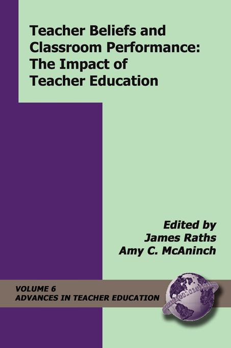 Teacher Beliefs and Classroom Performance: The Impact of Teacher Education EB9781607529651