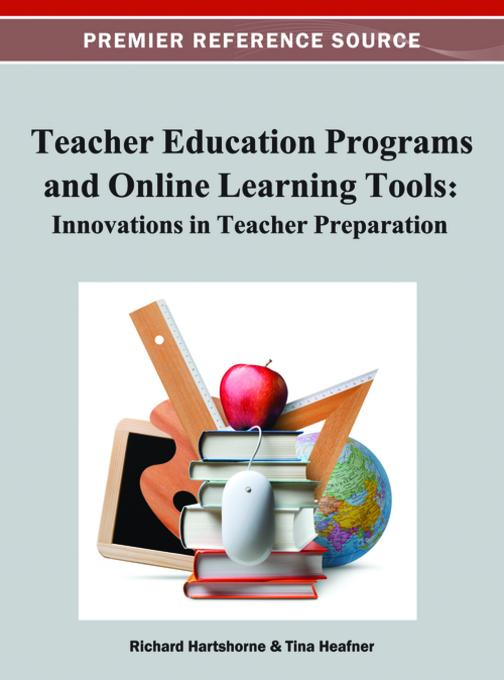 Teacher Education Programs and Online Learning Tools: Innovations in Teacher Preparation EB9781466619074