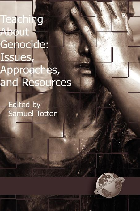 Teaching about Genocide: Issues, Approaches, and Resources EB9781607529699