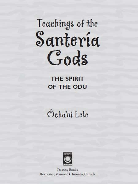 Teachings of the Santer?a Gods: The Spirit of the Odu EB9781594779084