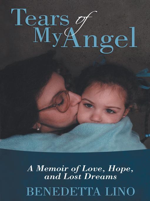 Tears of My Angel: A Memoir of Love, Hope, and Lost Dreams EB9781475906615