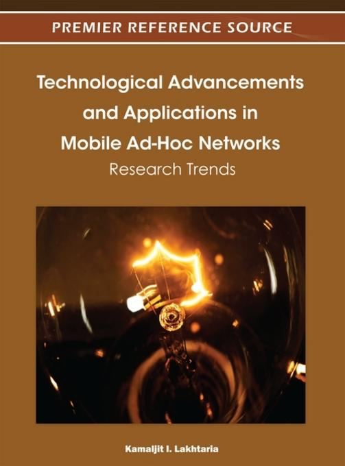 Technological Advancements and Applications in Mobile Ad-Hoc Networks EB9781466603226