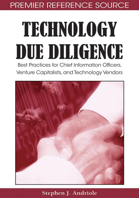 Technology Due Diligence: Best Practices for Chief Information Officers, Venture Capitalists, and Technology Vendors EB9781605660196