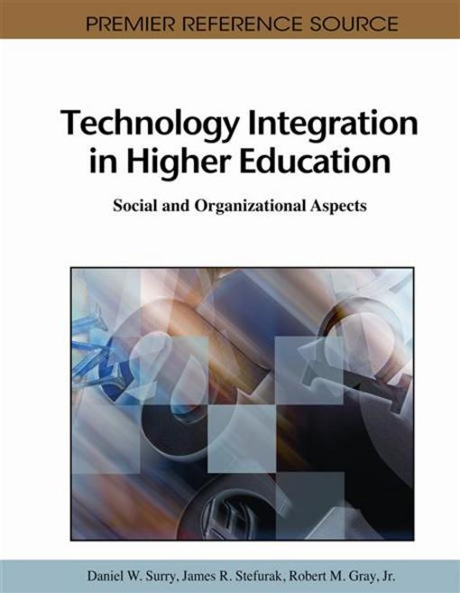 Technology Integration in Higher Education: Social and Organizational Aspects EB9781609601492