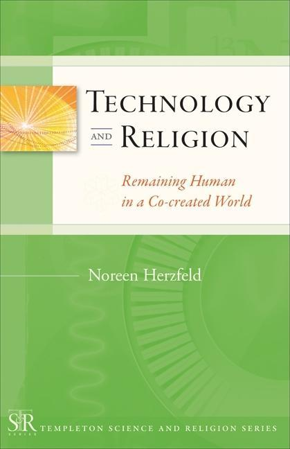 Technology and Religion: Remaining Human C0-created World EB9781599473567