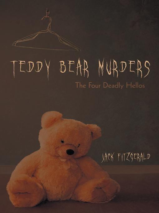 Teddy Bear Murders: The Four Deadly Hellos EB9781462060504