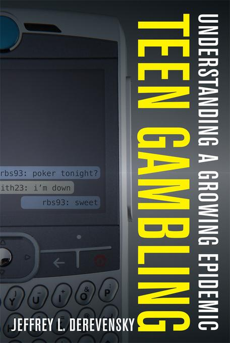 Teen Gambling: Understanding a Growing Epidemic EB9781442202283