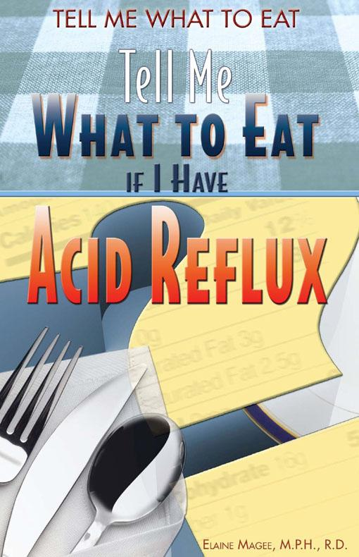 Tell Me What to Eat if I Have Acid Reflux EB9781435849877