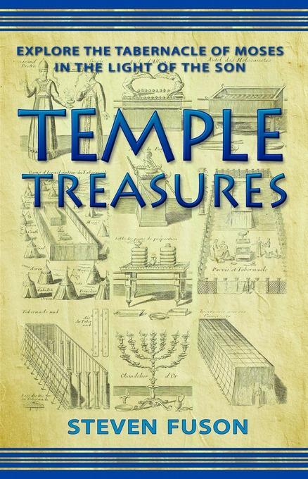 Temple Treasures:: Explore the Tabernacle of Moses in the Light of the Son EB9781458795991