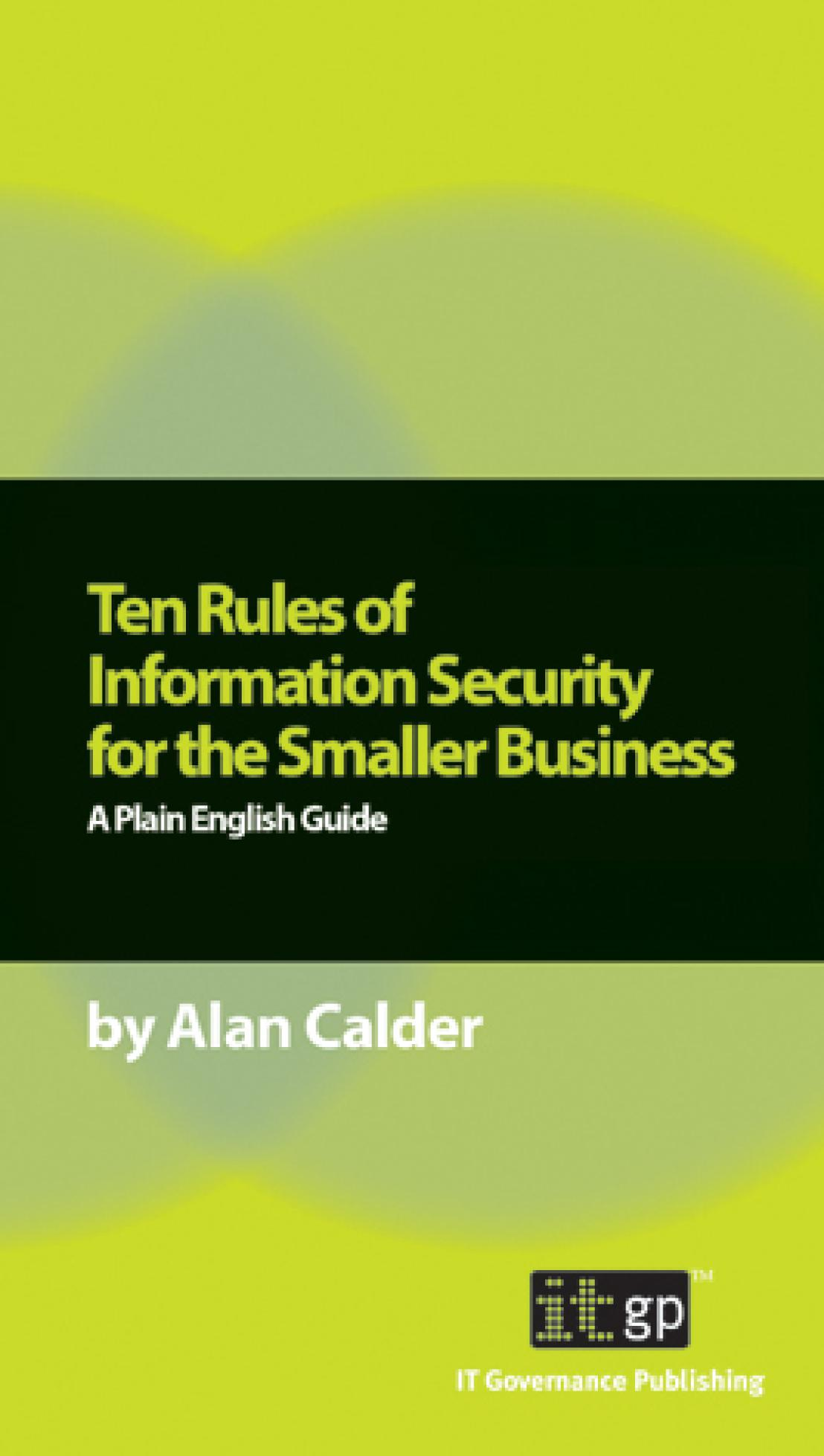 Ten Rules of Information Security for the Smaller Business EB9781905356553