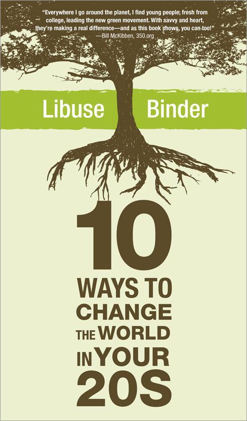 Ten Ways to Change the World in Your Twenties EB9781402247668