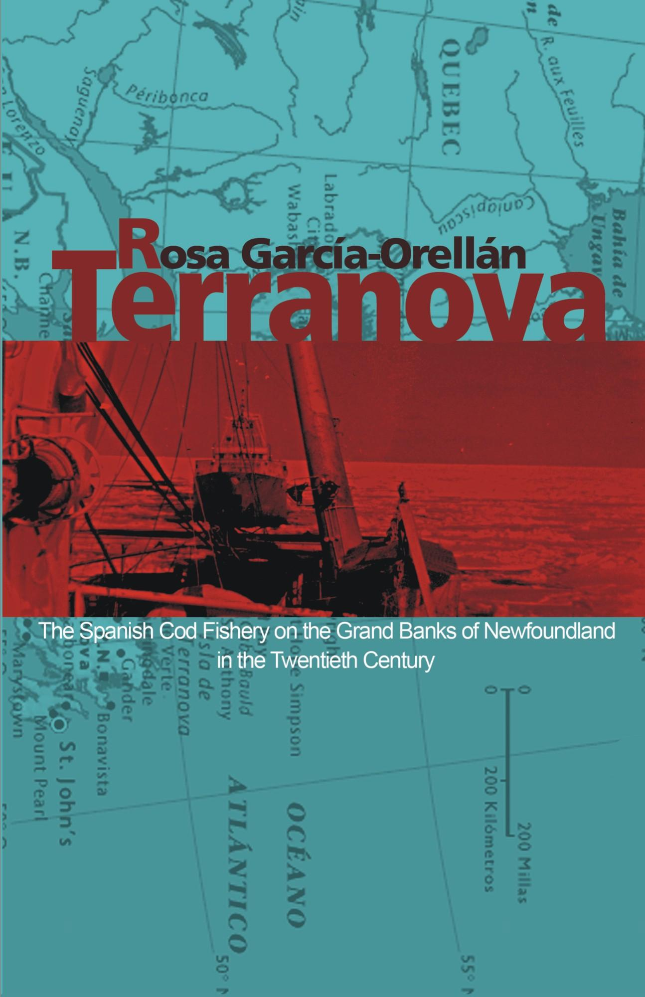 Terranova: The Spanish Cod Fishery on the Grand Banks of Newfoundland in the Twentieth Century EB9781599425429