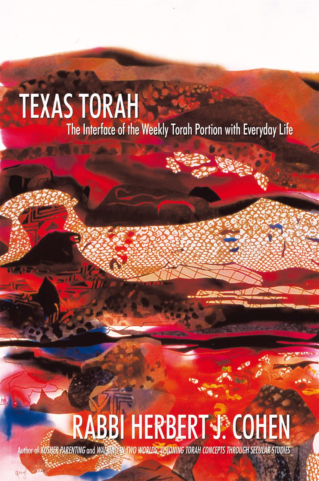 Texas Torah: The Interface of the Weekly Torah Portion with Everyday Life EB9781450239325
