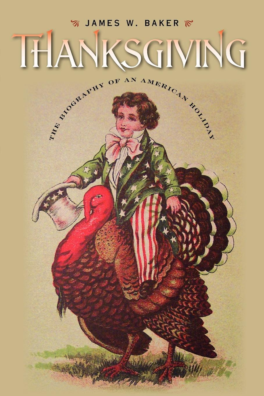 Thanksgiving: The Biography of an American Holiday EB9781584658740