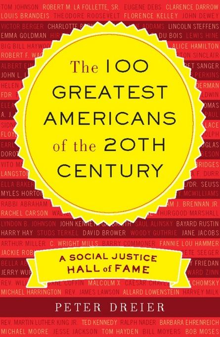 The 100 Greatest Americans of the 20th Century: A Social Justice Hall of Fame EB9781568586946