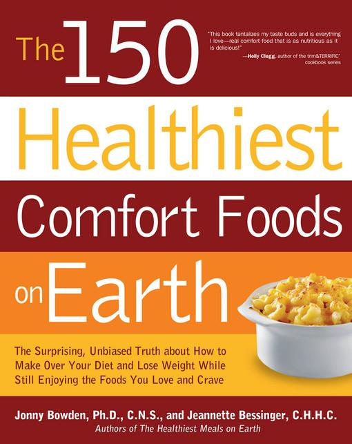 The 150 Healthiest Comfort Foods on Earth EB9781610581363