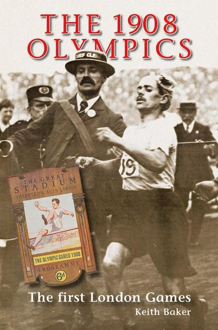 The 1908 Olympics: The First London Games EB9781907524288