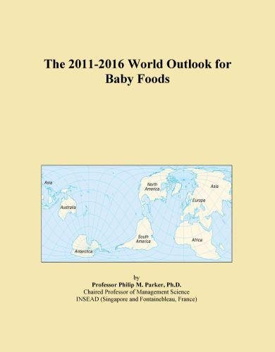 The 2011-2016 World Outlook for Baby Foods EB9781114848467