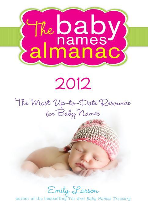 The 2012 Baby Names Almanac EB9781402260353