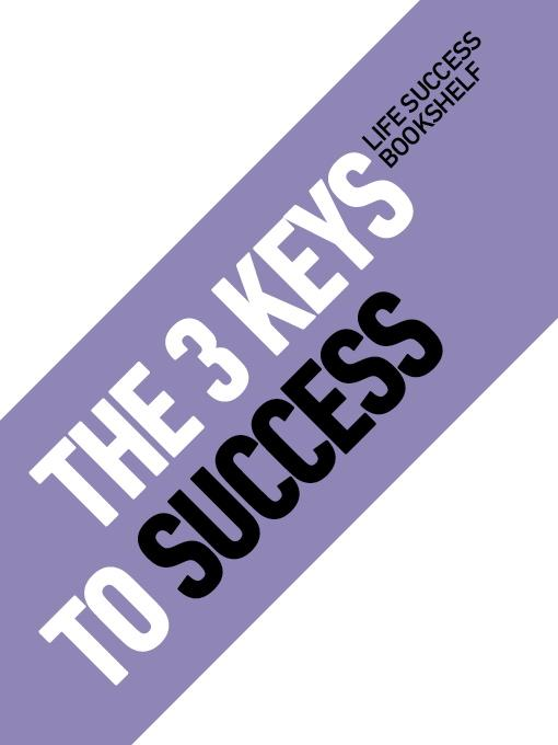 The 3 Keys to Success EB9781608421770