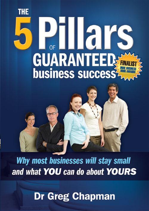 The 5 Pillars of Guaranteed Business Success EB9781742980508