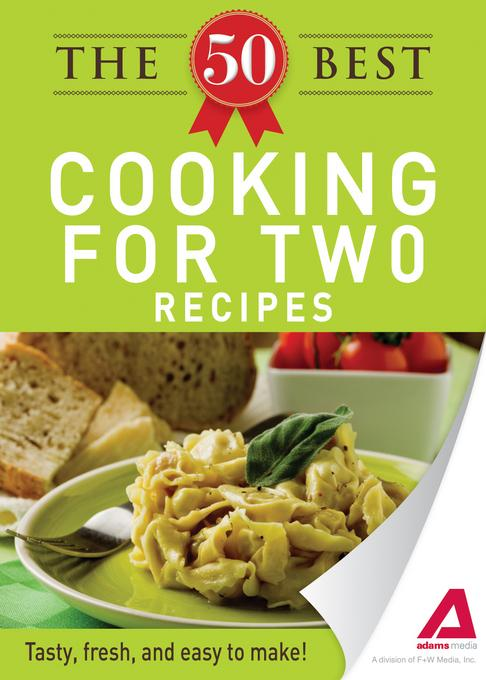 The 50 Best Cooking For Two Recipes EB9781440536632