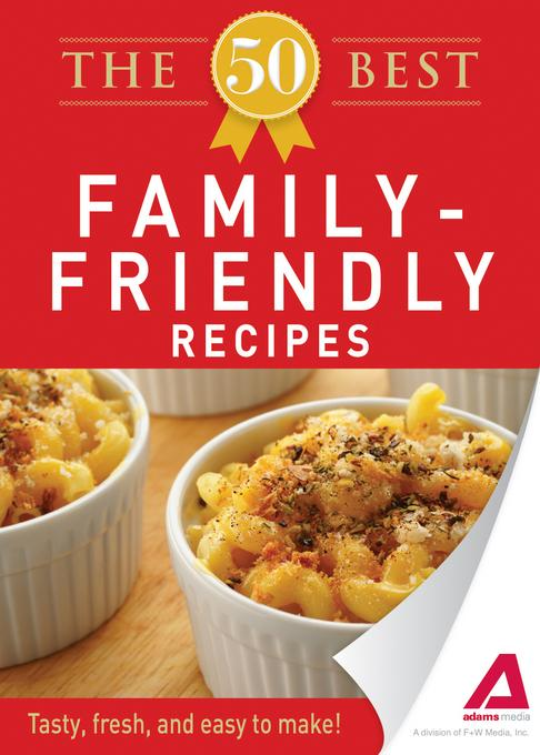 The 50 Best Family-Friendly Recipes EB9781440536694