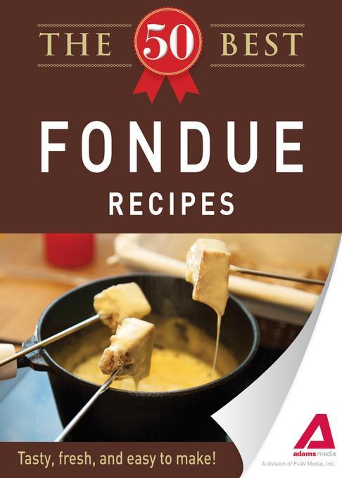 The 50 Best Fondue Recipes EB9781440536618
