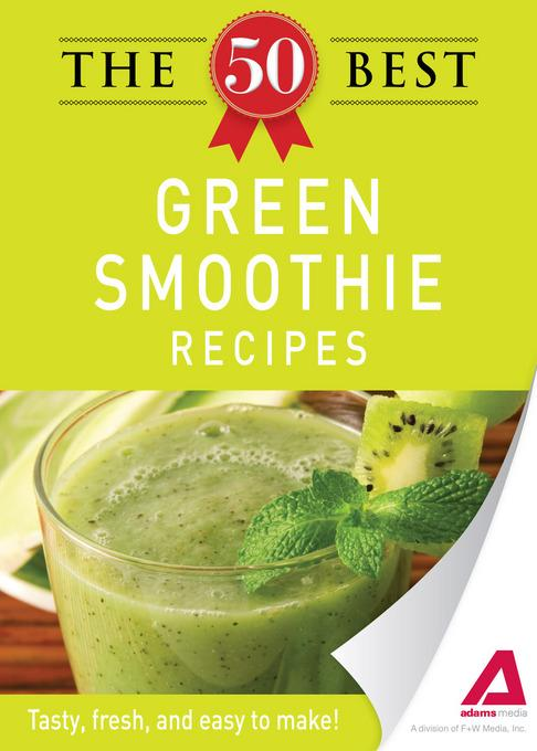 The 50 Best Green Smoothie Recipes EB9781440534188
