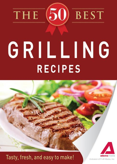 The 50 Best Grilling Recipes: Tasty, fresh, and easy to make! EB9781440536717