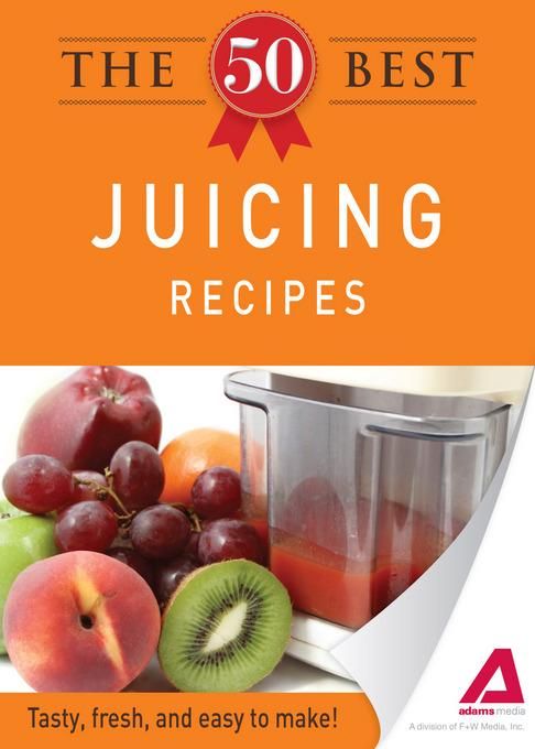 The 50 Best Juicing Recipes EB9781440534126