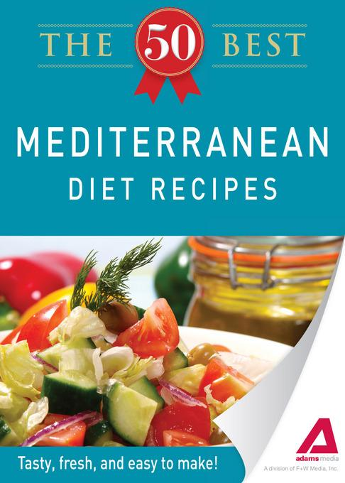 The 50 Best Mediterranean Diet Recipes EB9781440534171