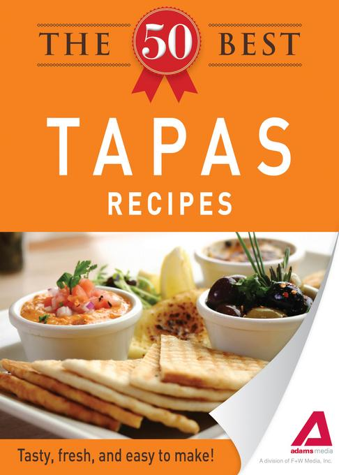 The 50 Best Tapas Recipes EB9781440536656