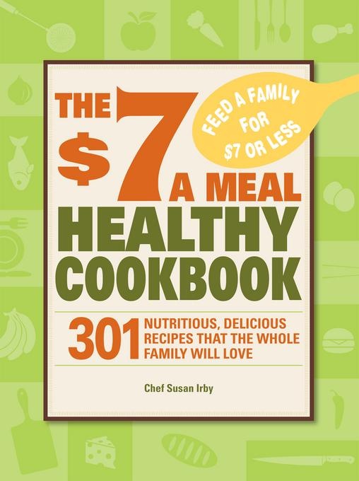 The $7 a Meal Healthy Cookbook EB9781440513671