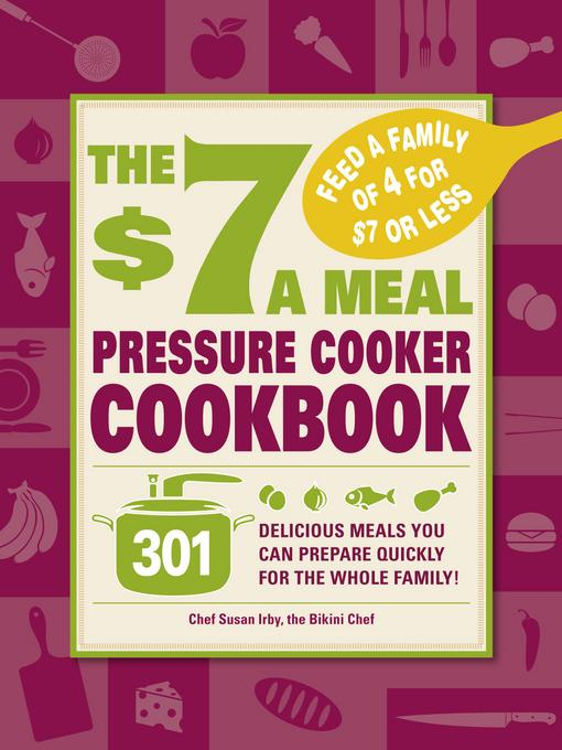 The $7 a Meal Pressure Cooker Cookbook EB9781440509988