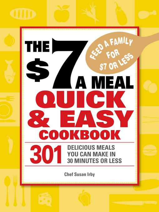 The $7 a Meal Quick and Easy Cookbook EB9781440513701
