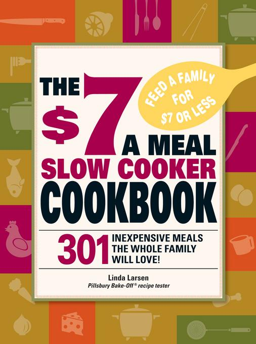 The $7 a Meal Slow Cooker Cookbook EB9781440520747