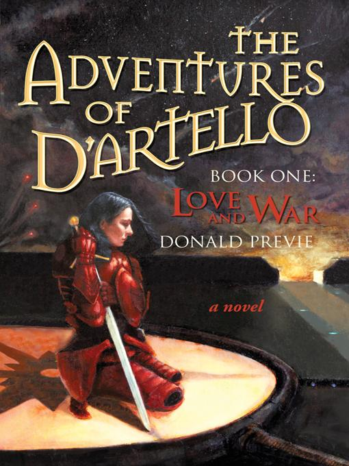 The Adventures of D'artello: Book One: Love and Ward EB9781462042180
