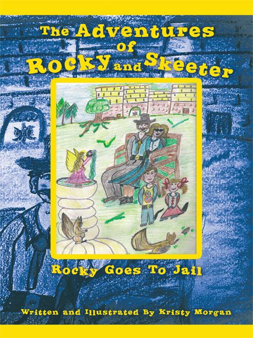 The Adventures of Rocky and Skeeter: Rocky Goes To Jail EB9781462022205