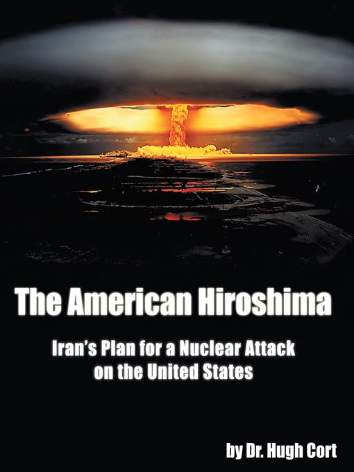 The American Hiroshima: Iran's Plan for a Nuclear Attack on the United States