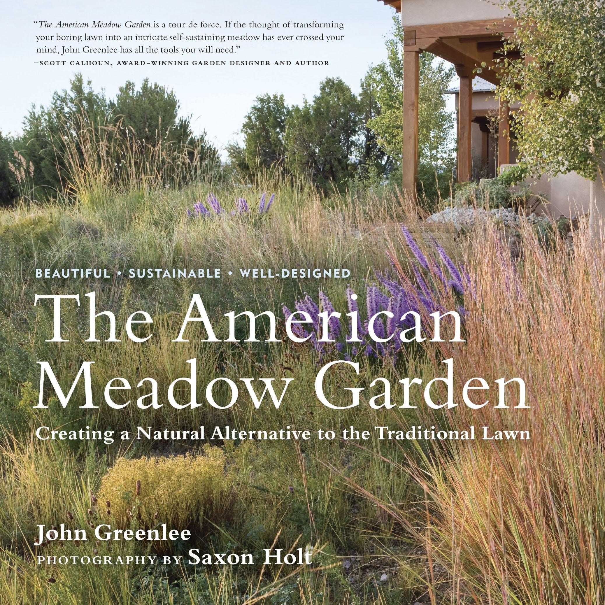 The American Meadow Garden: Creating a Natural Alternative to the Traditional Lawn EB9781604691320