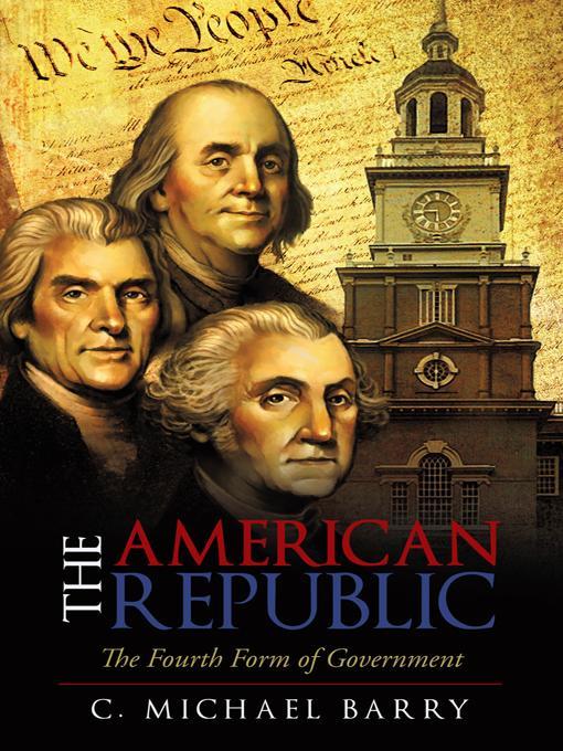 The American Republic:  The Fourth Form Government EB9781462004188