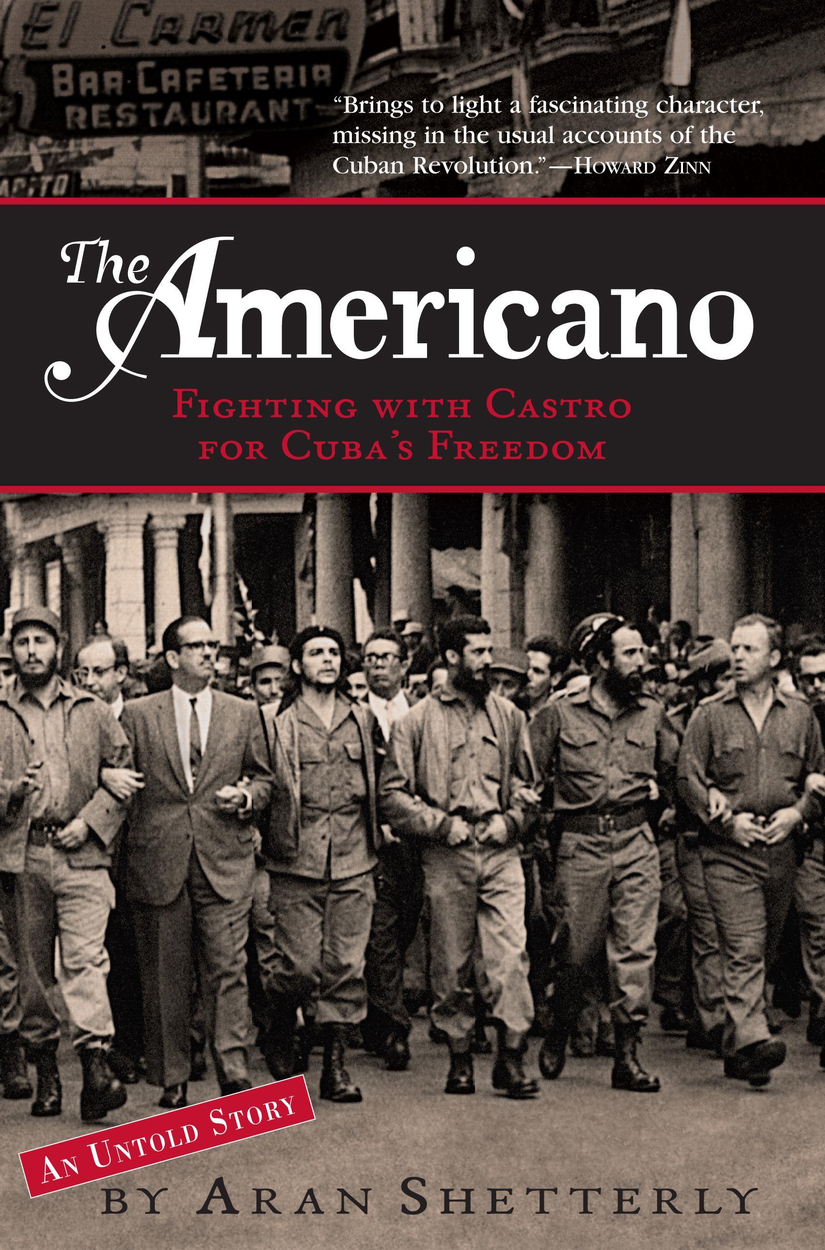 The Americano: Fighting with Castro for Cuba's Freedom EB9781565128521